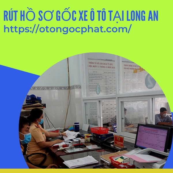 rut-ho-so-goc-xe-o-to-tai-long-an